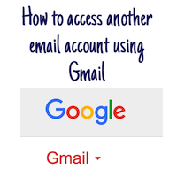 How to access another email account using Gmail