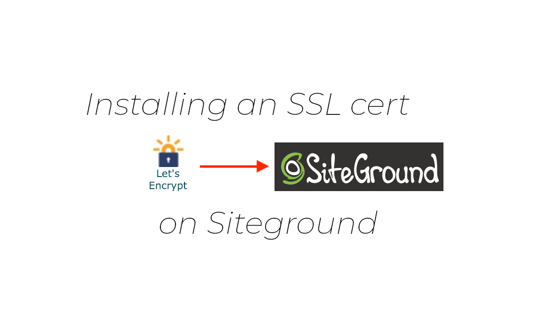 Installing a SSL cert on Siteground websites