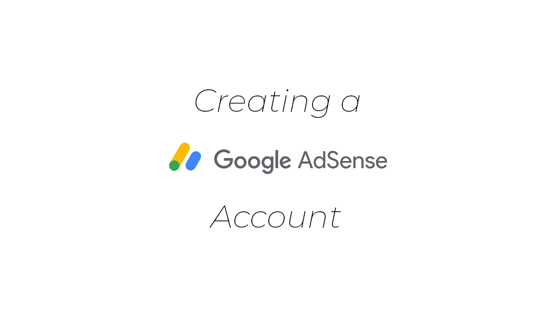 How to Set up a Google Adsense Account