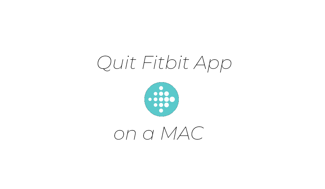 How to Quit the Fitbit App on a Mac